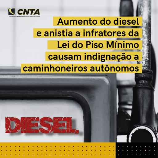Aumento do diesel e anistia a infratores da Lei do Piso Mínimo causam indignação a caminhoneiros autônomos.