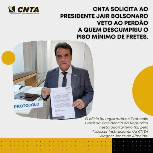 CNTA solicita ao presidente Jair Bolsonaro veto ao perdão a quem descumpriu o Piso Mínimo de Fretes.